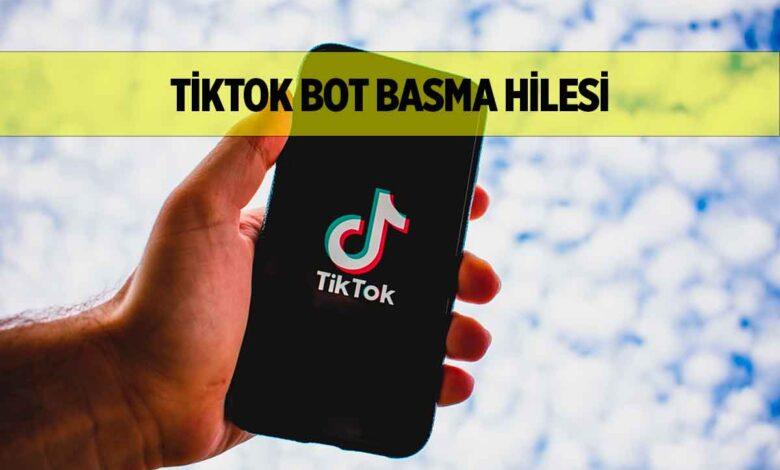 TikTok Bot Basma Nasıl Yapılır?